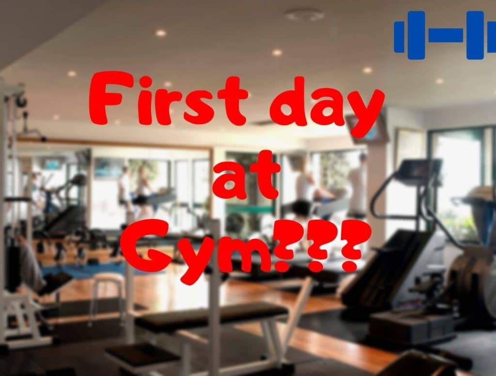 First Day at Gym Here are What Workout you Should do