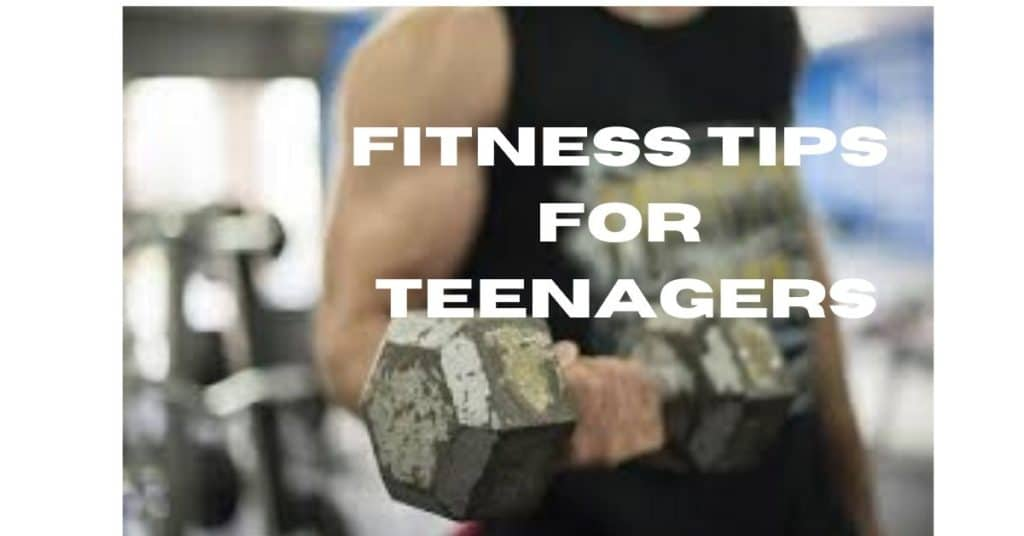 Fitness Tips for Teenagers